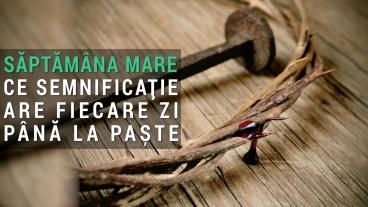 SAPTAMANA-MARE.-CE-SEMNIFICATIE-ARE-FIECARE-ZI-PANA-LA-PASTE[1].jpg
